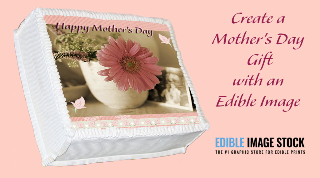 Edible Cake Idea for Mother's Day 2018
